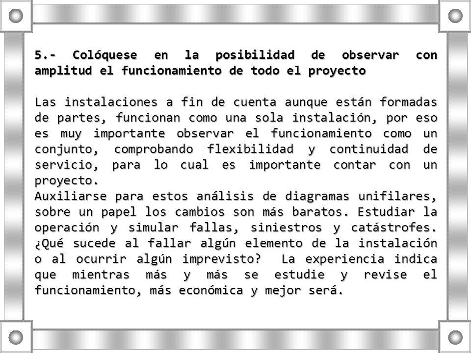 5.- Colóquese en la posibilidad de observar con amplitud el funcionamiento de todo el proyecto