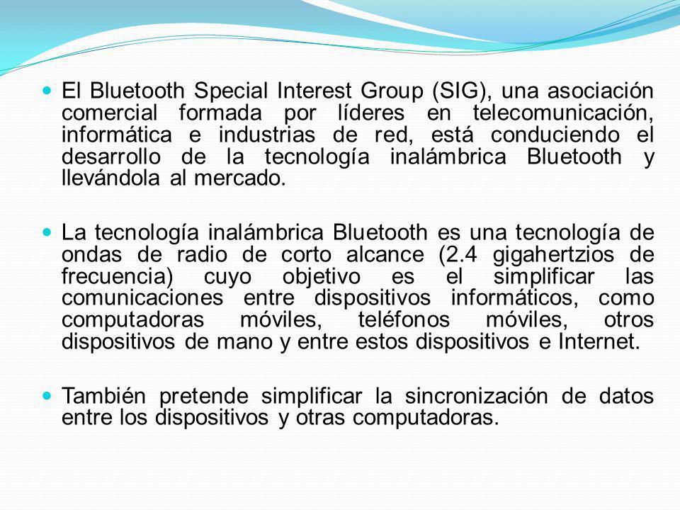 El Bluetooth Special Interest Group (SIG), una asociación comercial formada por líderes en telecomunicación, informática e industrias de red, está conduciendo el desarrollo de la tecnología inalámbrica Bluetooth y llevándola al mercado.