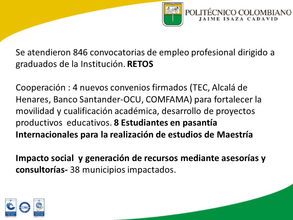 Se atendieron 846 convocatorias de empleo profesional dirigido a graduados de la Institución. RETOS