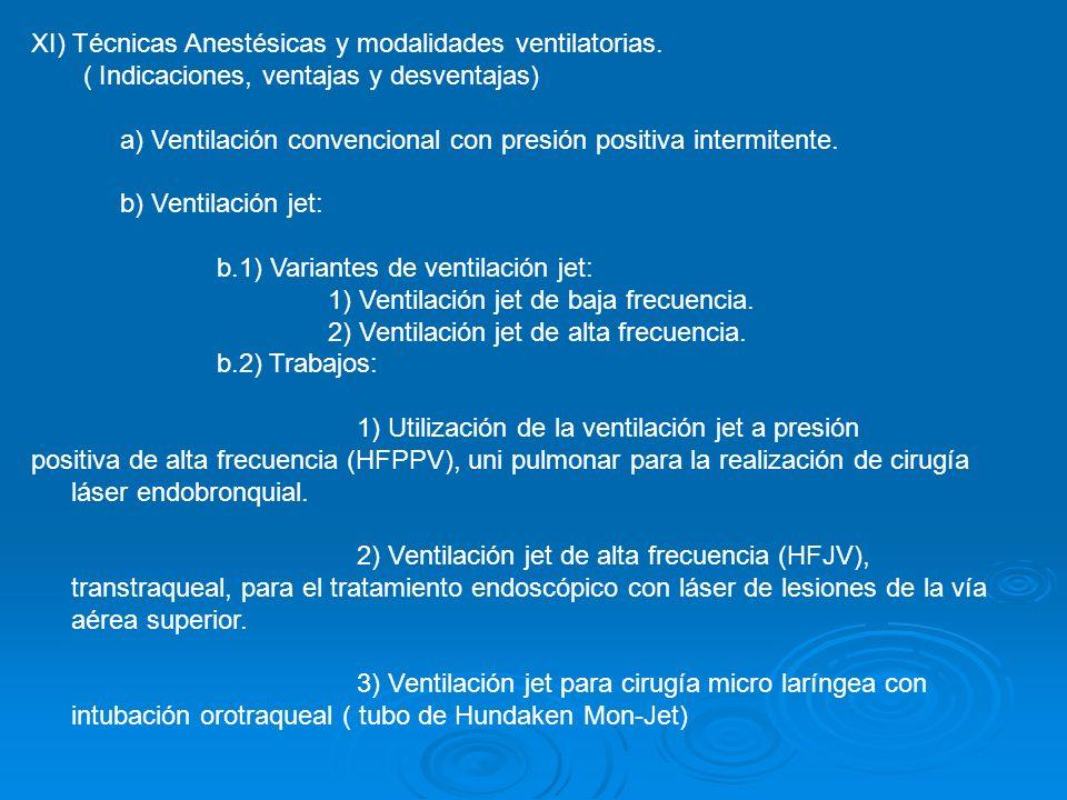 XI) Técnicas Anestésicas y modalidades ventilatorias.