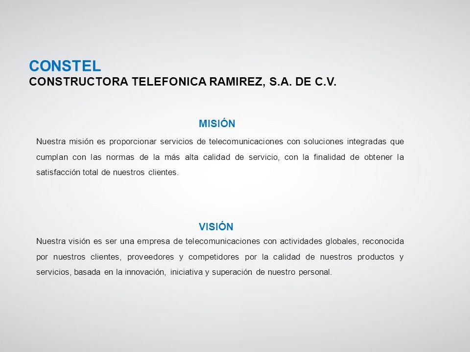 CONSTEL CONSTRUCTORA TELEFONICA RAMIREZ, S.A. DE C.V. MISIÓN VISIÓN