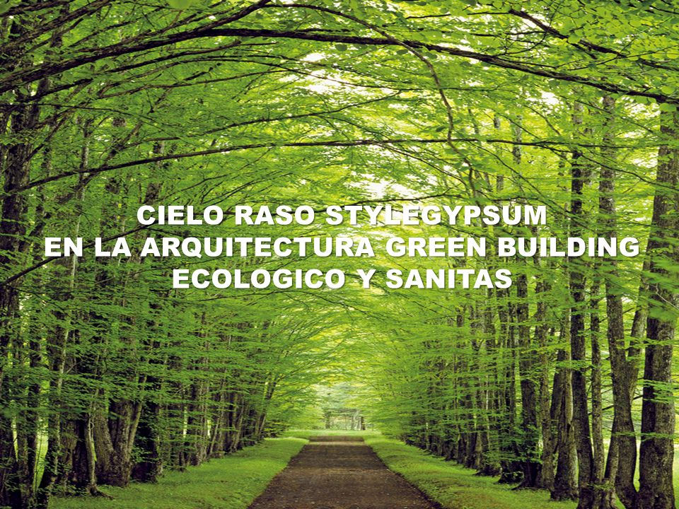 CIELO RASO STYLEGYPSUM EN LA ARQUITECTURA GREEN BUILDING