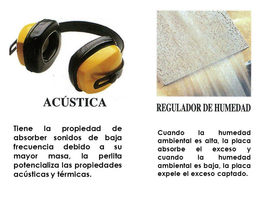 Tiene la propiedad de absorber sonidos de baja frecuencia debido a su mayor masa, la perlita potencializa las propiedades acústicas y térmicas.
