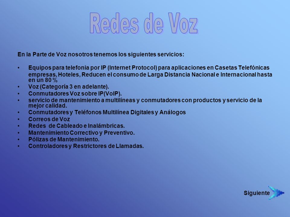 Redes de Voz En la Parte de Voz nosotros tenemos los siguientes servicios: