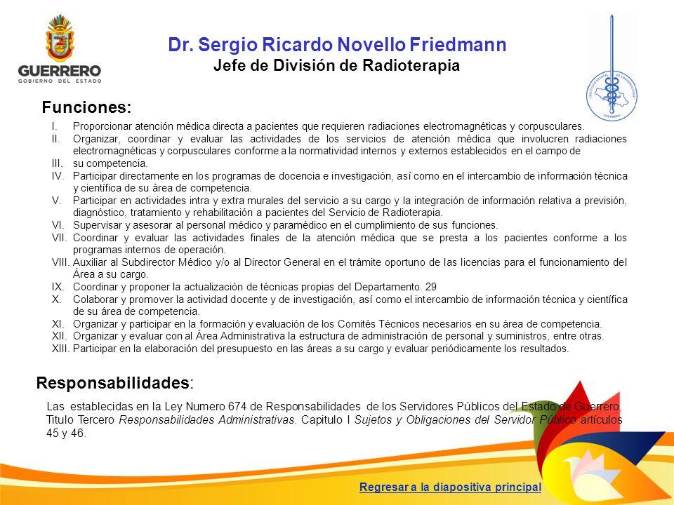 Dr. Sergio Ricardo Novello Friedmann Jefe de División de Radioterapia