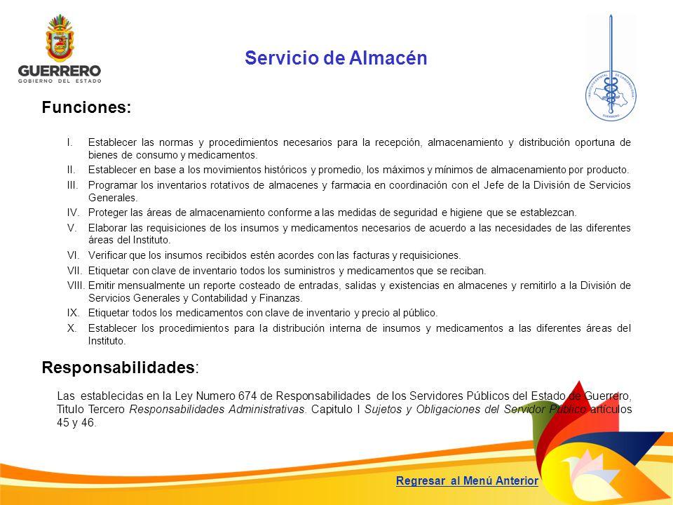 Servicio de Almacén Funciones: Responsabilidades: