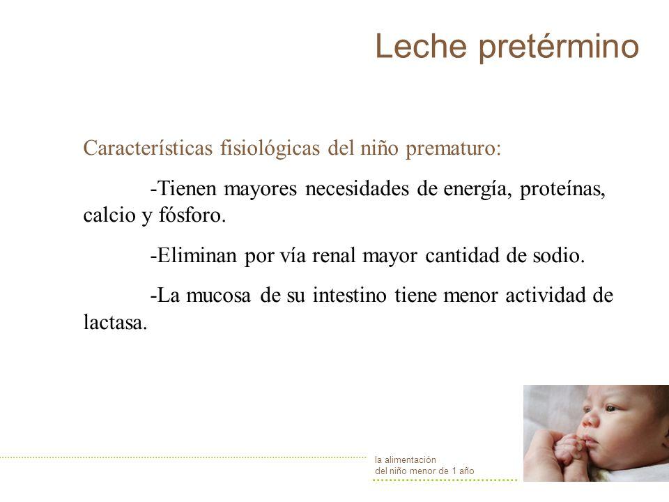 Leche pretérmino Características fisiológicas del niño prematuro: