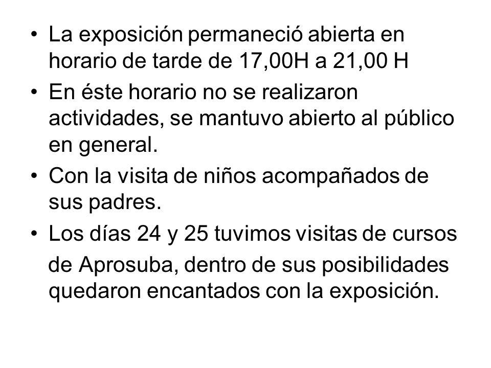 La exposición permaneció abierta en horario de tarde de 17,00H a 21,00 H