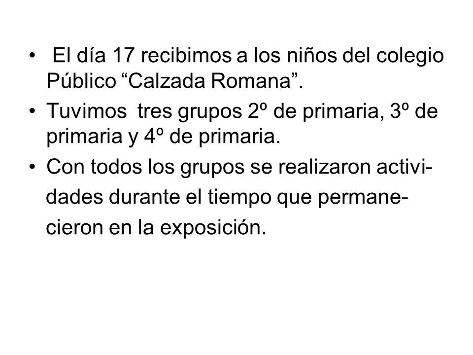 El día 17 recibimos a los niños del colegio Público Calzada Romana .