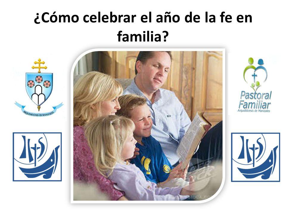 ¿Cómo celebrar el año de la fe en familia