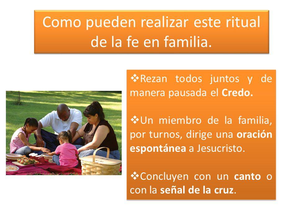 Como pueden realizar este ritual de la fe en familia.