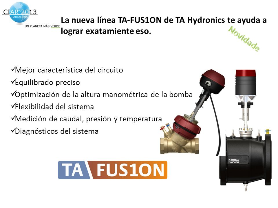 La nueva línea TA-FUS1ON de TA Hydronics te ayuda a lograr exatamiente eso.