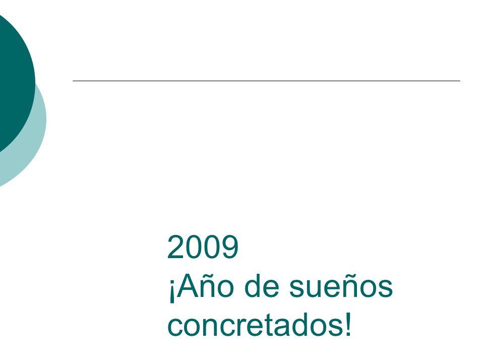 2009 ¡Año de sueños concretados!