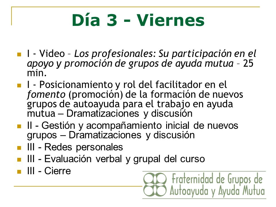 Día 3 - Viernes I - Video – Los profesionales: Su participación en el apoyo y promoción de grupos de ayuda mutua – 25 min.