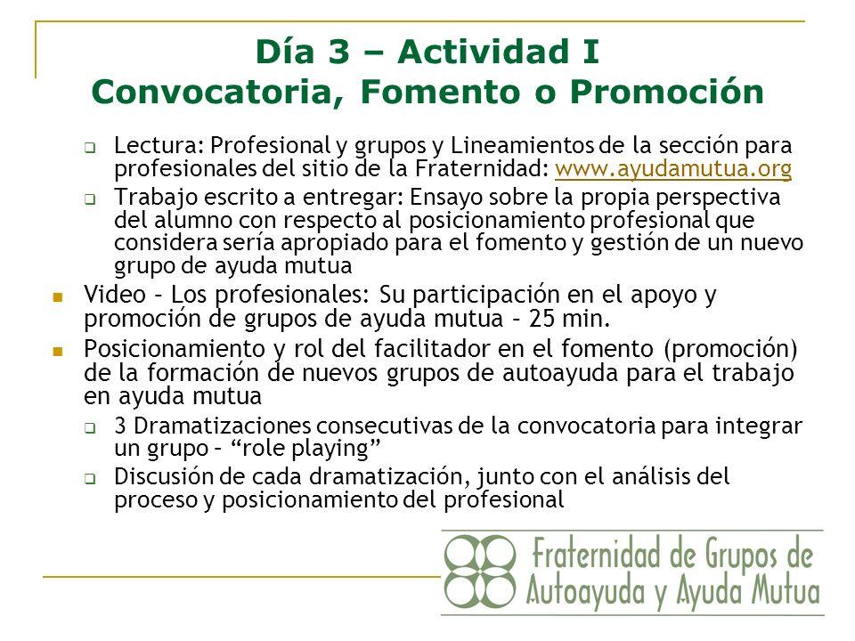 Día 3 – Actividad I Convocatoria, Fomento o Promoción
