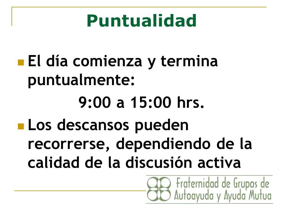 Puntualidad El día comienza y termina puntualmente: 9:00 a 15:00 hrs.