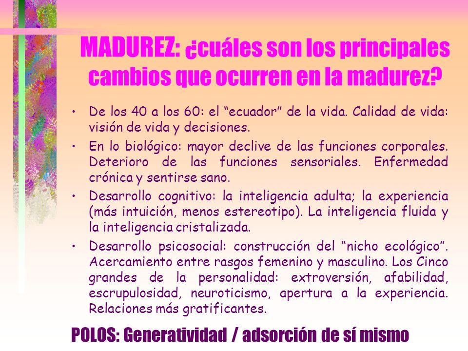 MADUREZ: ¿cuáles son los principales cambios que ocurren en la madurez