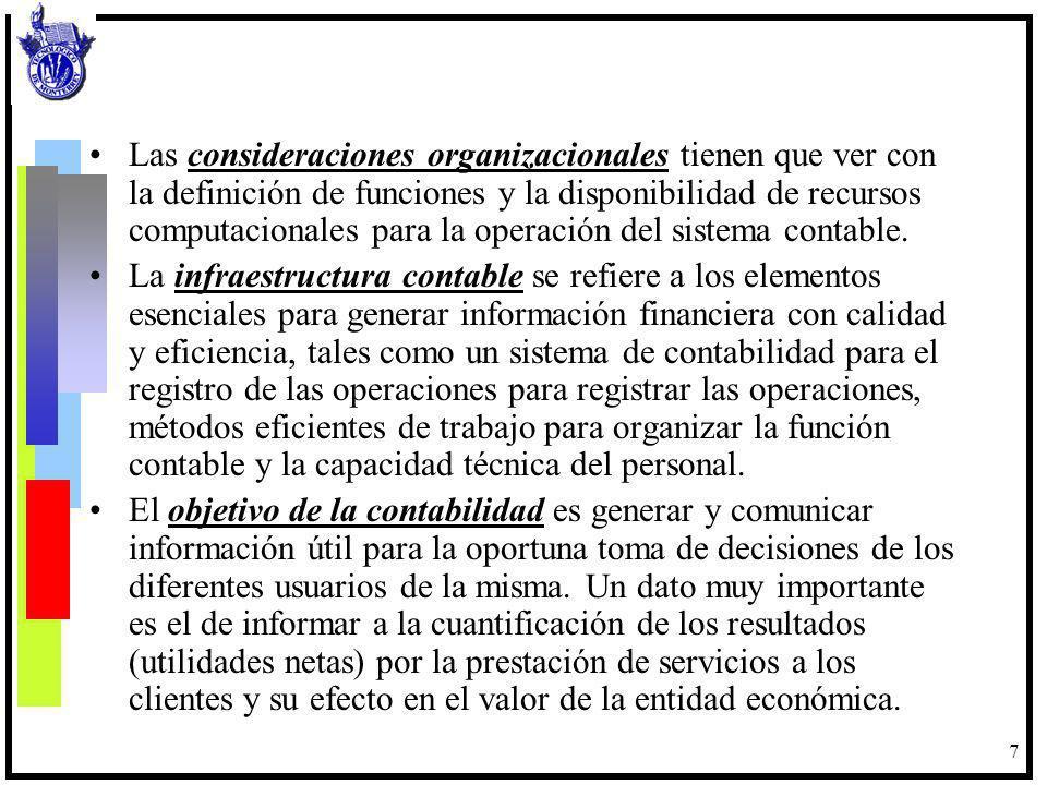Las consideraciones organizacionales tienen que ver con la definición de funciones y la disponibilidad de recursos computacionales para la operación del sistema contable.