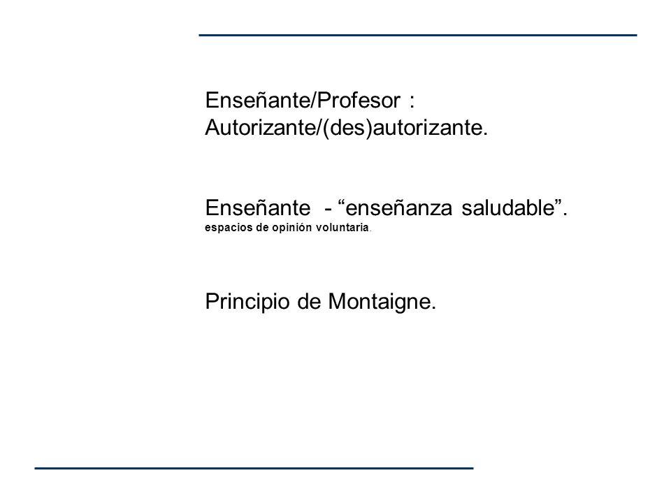 Enseñante/Profesor : Autorizante/(des)autorizante