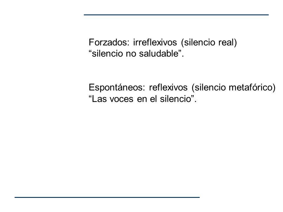 Forzados: irreflexivos (silencio real) silencio no saludable