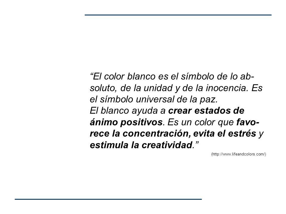 El color blanco es el símbolo de lo ab-soluto, de la unidad y de la inocencia.