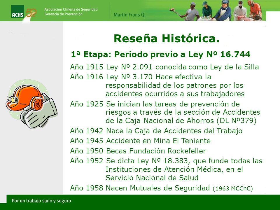 Reseña Histórica. 1ª Etapa: Periodo previo a Ley Nº 16.744