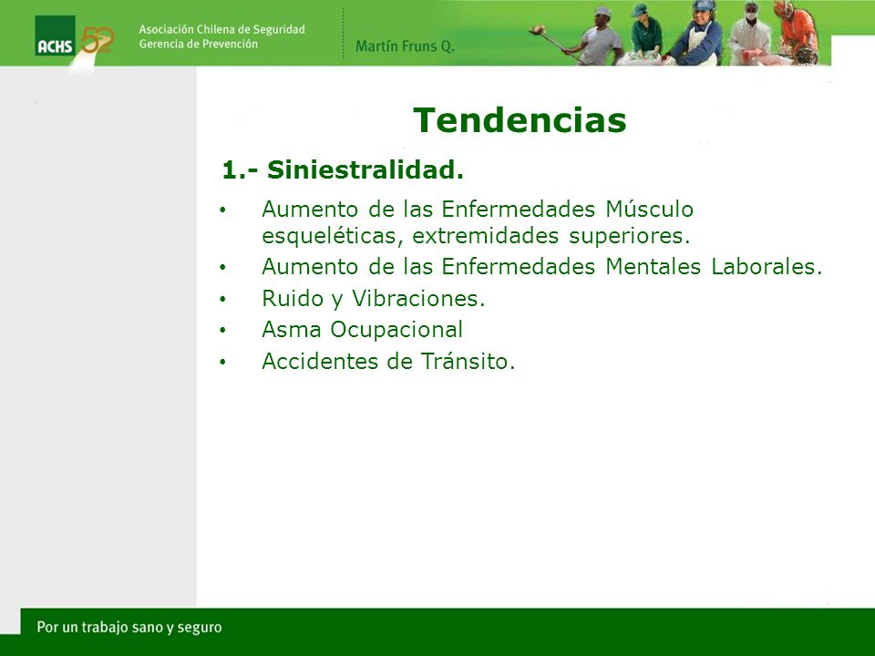 Tendencias 1.- Siniestralidad.