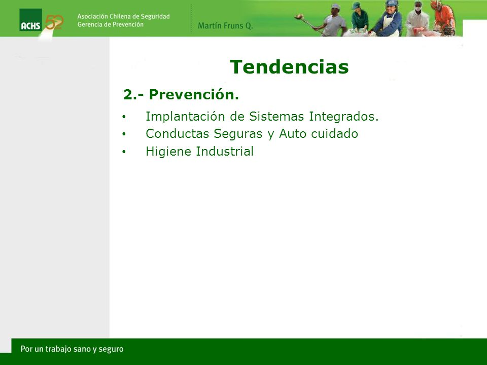 Tendencias 2.- Prevención. Implantación de Sistemas Integrados.