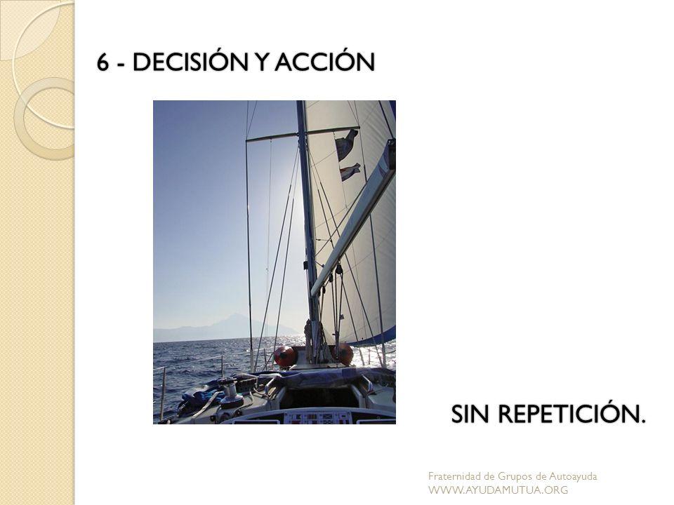 6 - DECISIÓN Y ACCIÓN SIN REPETICIÓN.