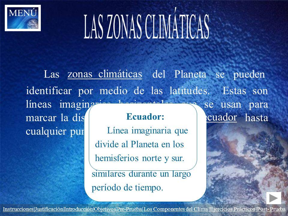 LAS ZONAS CLIMÁTICAS Las del Planeta se pueden zonas climáticas
