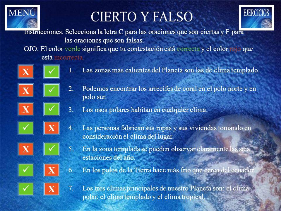CIERTO Y FALSO Instrucciones: Selecciona la letra C para las oraciones que son ciertas y F para las oraciones que son falsas.