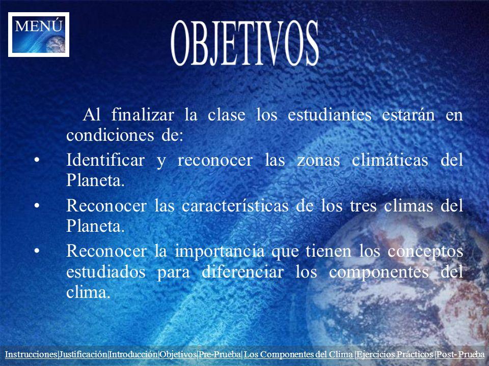 OBJETIVOS Identificar y reconocer las zonas climáticas del Planeta.