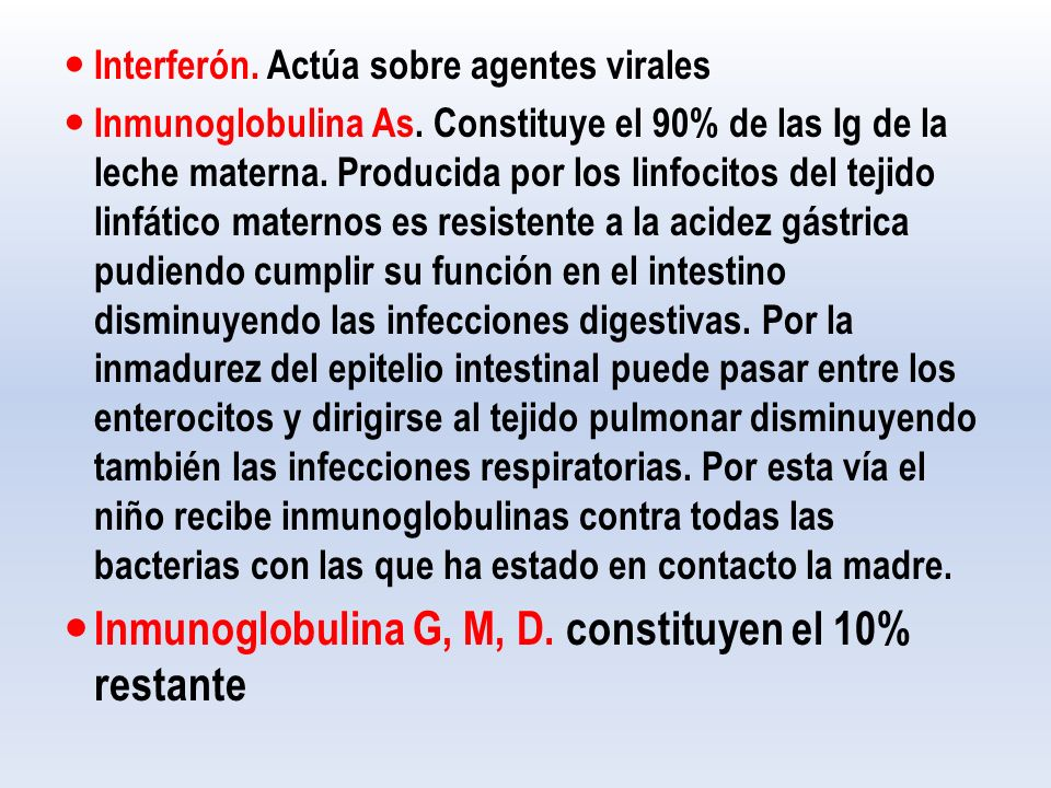 Inmunoglobulina G, M, D. constituyen el 10% restante