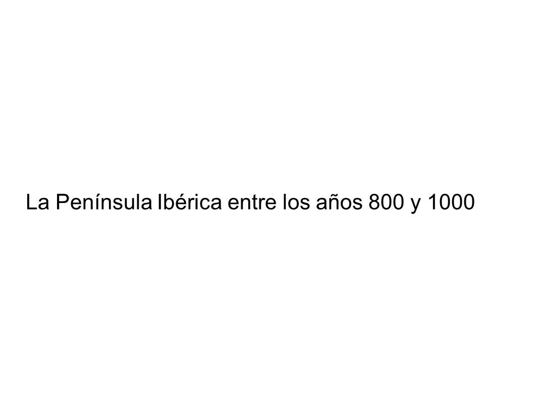 La Península Ibérica entre los años 800 y 1000