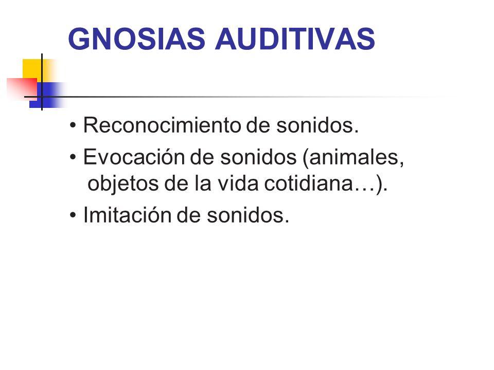 GNOSIAS AUDITIVAS • Reconocimiento de sonidos.