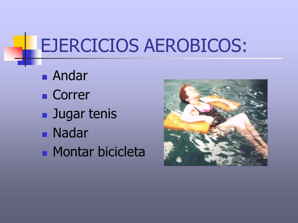 EJERCICIOS AEROBICOS: