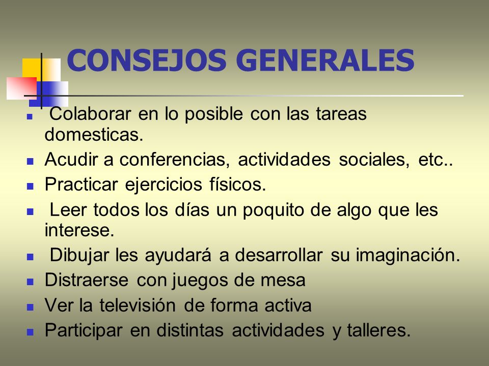CONSEJOS GENERALES Acudir a conferencias, actividades sociales, etc..