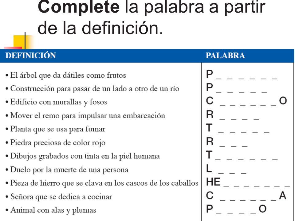 Complete la palabra a partir de la definición.