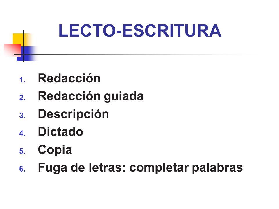LECTO-ESCRITURA Redacción Redacción guiada Descripción Dictado Copia