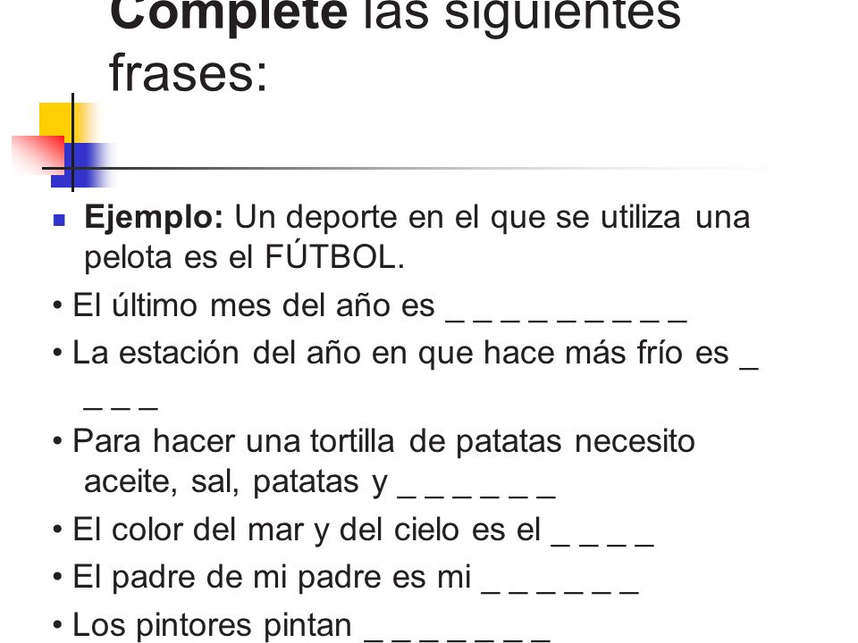 Complete las siguientes frases: