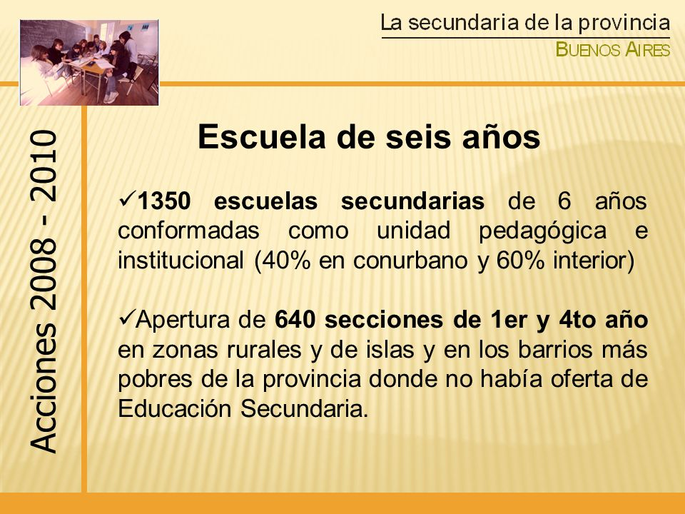 Escuela de seis años Acciones 2008 - 2010