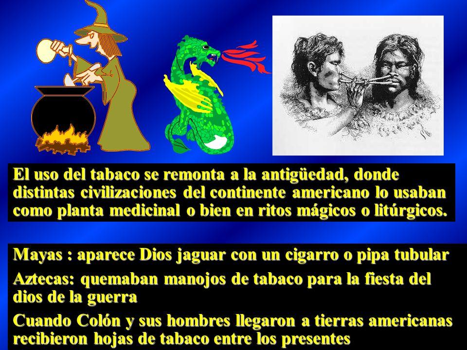 El uso del tabaco se remonta a la antigüedad, donde distintas civilizaciones del continente americano lo usaban como planta medicinal o bien en ritos mágicos o litúrgicos.