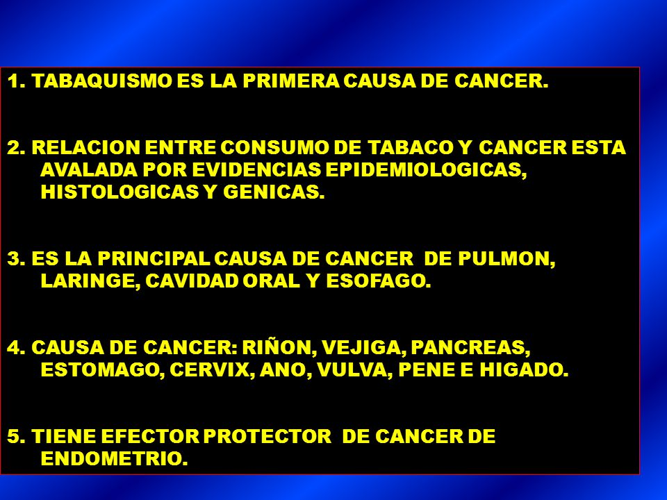 1. TABAQUISMO ES LA PRIMERA CAUSA DE CANCER.