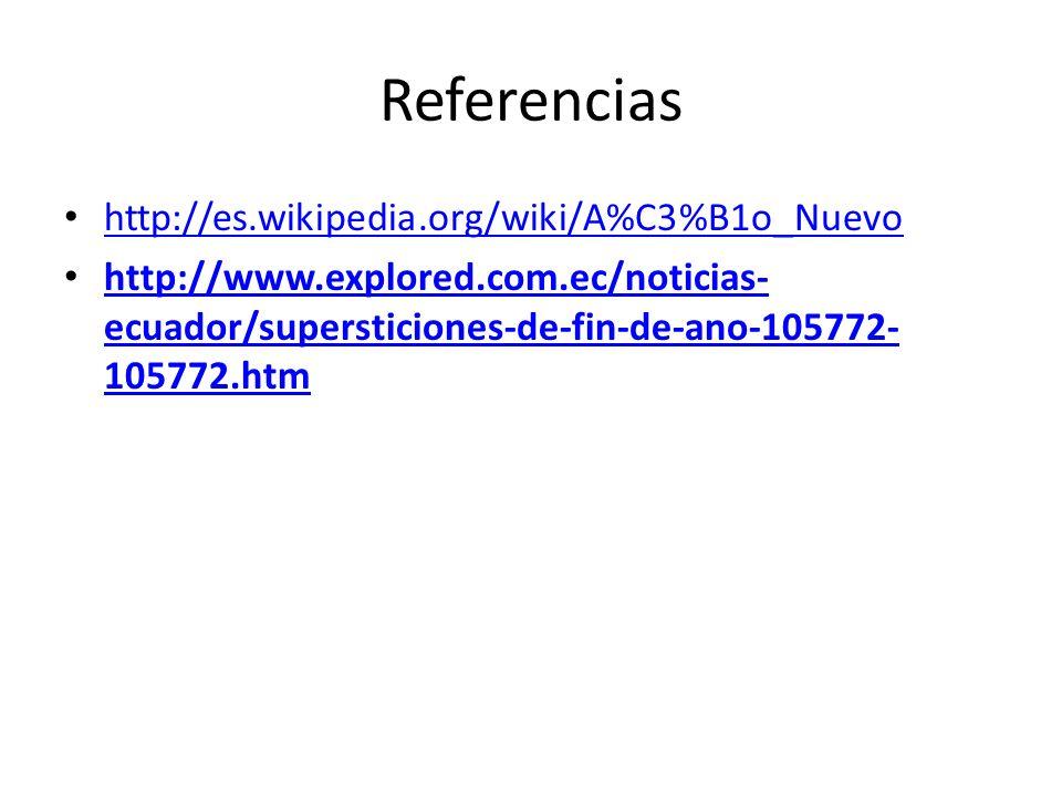 Referencias http://es.wikipedia.org/wiki/A%C3%B1o_Nuevo