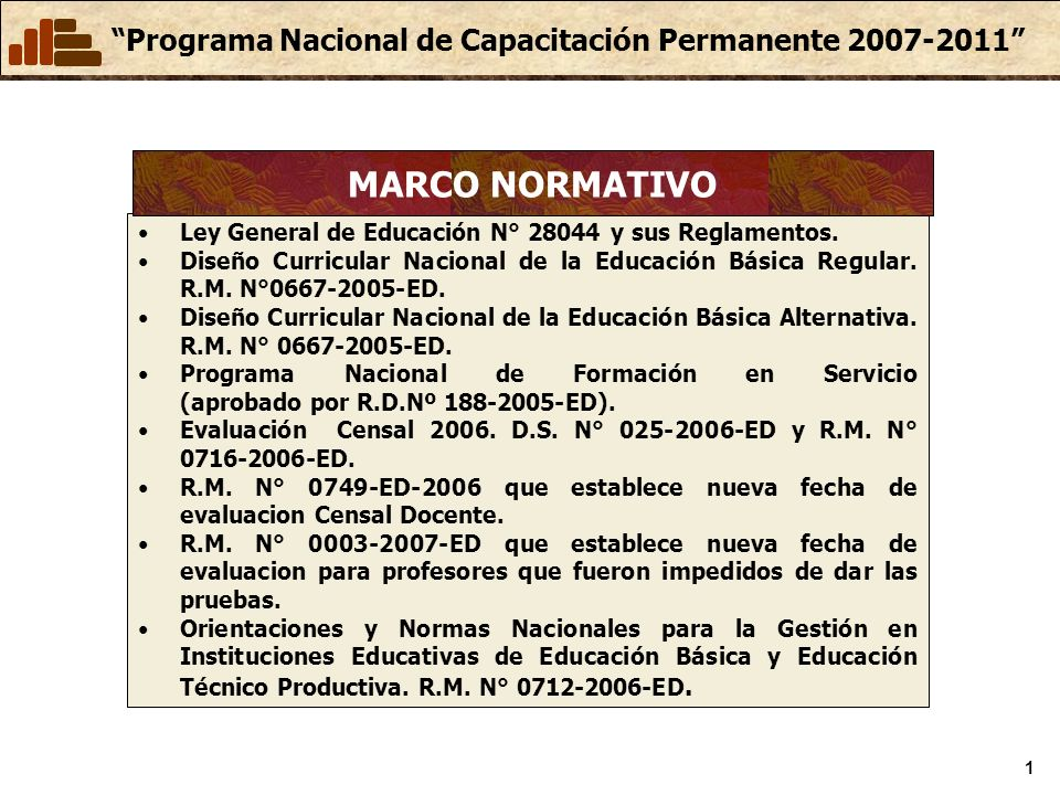 MARCO NORMATIVO Ley General de Educación N° 28044 y sus Reglamentos.