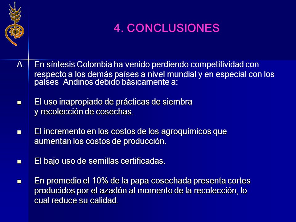 4. CONCLUSIONES A. En síntesis Colombia ha venido perdiendo competitividad con.