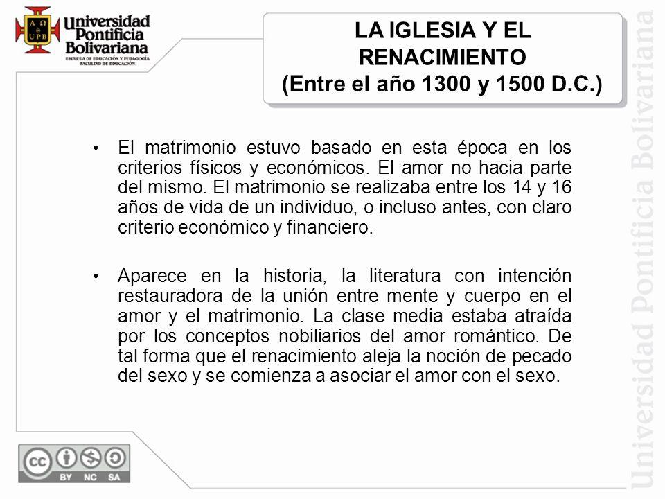 LA IGLESIA Y EL RENACIMIENTO (Entre el año 1300 y 1500 D.C.)