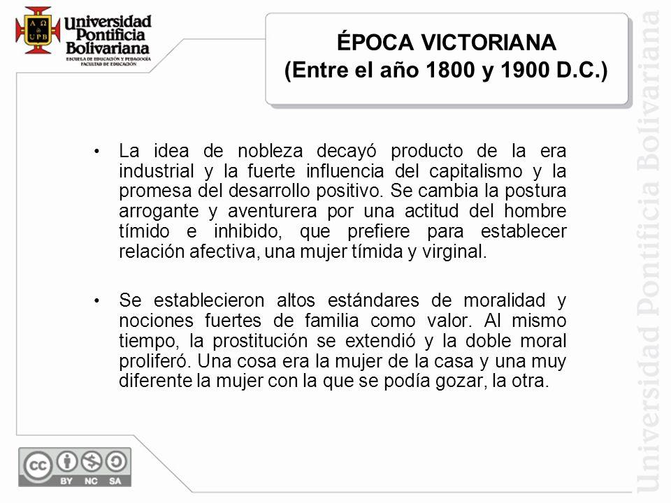 ÉPOCA VICTORIANA (Entre el año 1800 y 1900 D.C.)