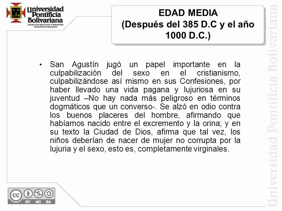 EDAD MEDIA (Después del 385 D.C y el año 1000 D.C.)