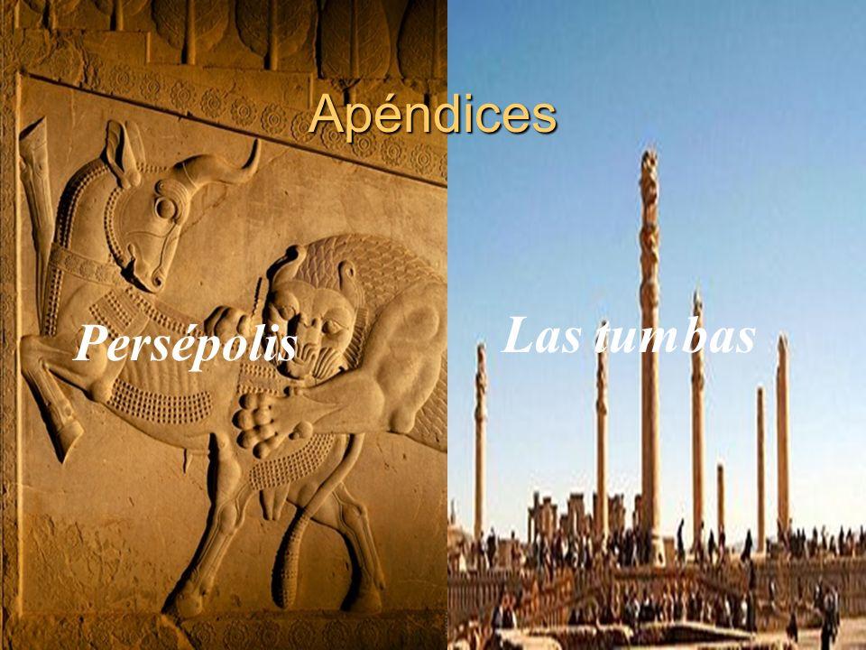 Apéndices Las tumbas Persépolis